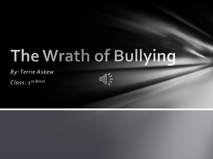 the wrath of bullying n.