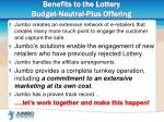 benefits to the lottery budget neutral plus offering