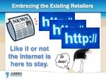 embracing the existing retailers