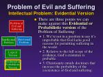 problem of evil and suffering intellectual problem evidential version1