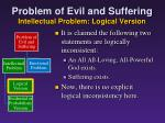 problem of evil and suffering intellectual problem logical version