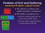 problem of evil and suffering intellectual problem logical version1