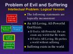 problem of evil and suffering intellectual problem logical version2