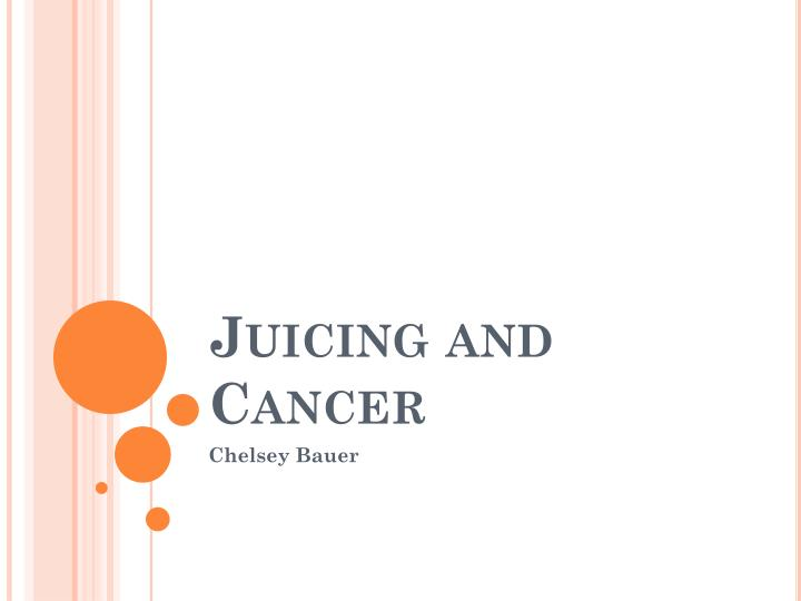 juicing and cancer n.