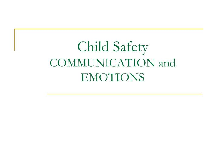 child safety communication and emotions n.