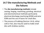 14 7 die manufacturing methods and die failures