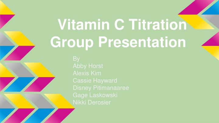 vitamin c titration group presentation n.