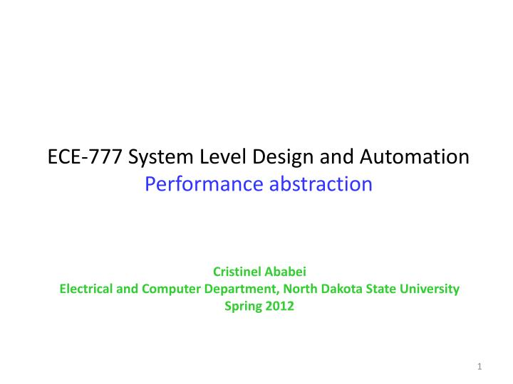 ece 777 system level design and automation performance abstraction n.