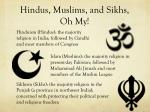 hindus muslims and sikhs oh my