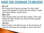 have the courage to believe