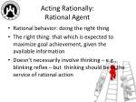 acting rationally rational agent