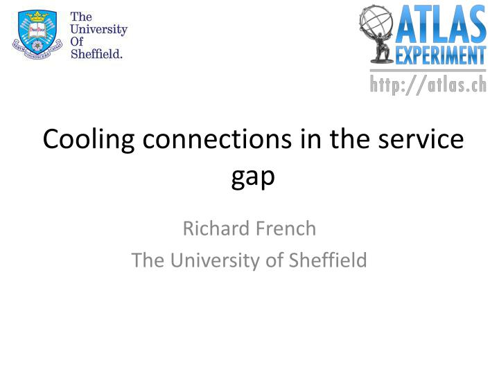 cooling connections in the service gap n.