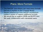 plans more formats