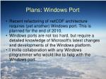 plans windows port