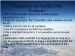 suggestions for satellite data producers