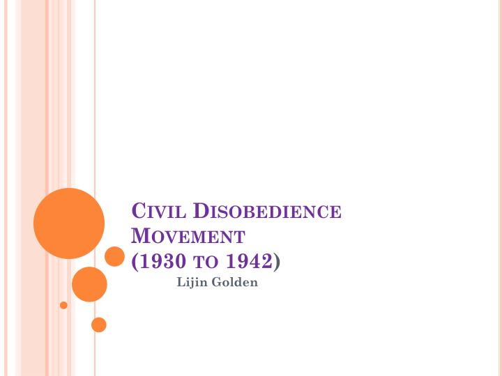 civil disobedience movement 1930 to 1942 n.