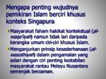 mengapa penting wujudnya pemikiran islam berciri khusus konteks singapura
