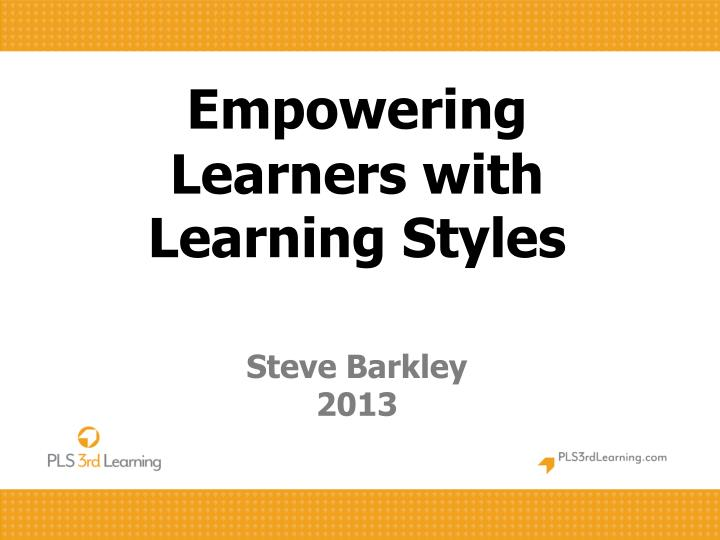 empowering learners with learning styles steve barkley 2013 n.