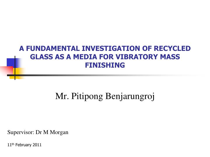 A fundamental investigation of recycled glass as a media for vibratory mass finishing