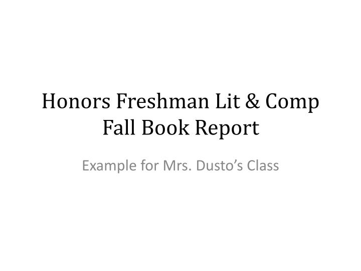 honors freshman lit comp fall book report n.