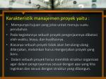 karakteristik manajemen proyek yaitu