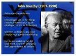 john bowlby 1907 1990