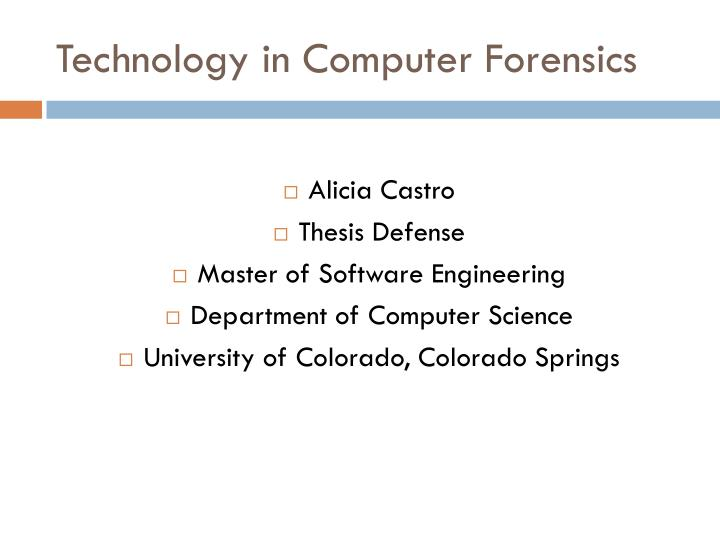 computer forensic thesis Digital forensics (sometimes known as digital forensic science) is a branch of forensic science encompassing the recovery and investigation of material found in digital devices, often in relation to computer crime the term digital forensics was originally used as a synonym for computer forensics but has expanded to cover investigation of all devices capable of storing digital data.