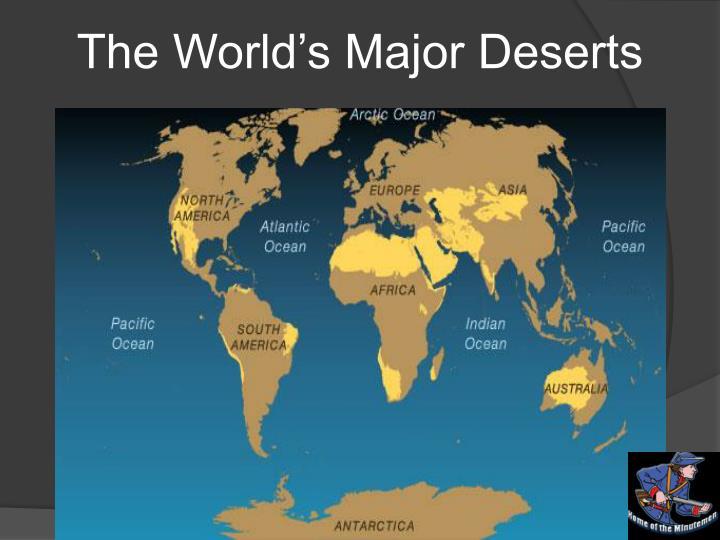 The World's Major Deserts