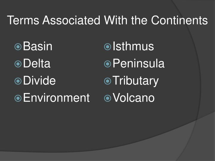 Terms Associated With the Continents
