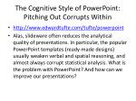 the cognitive style of powerpoint pitching out corrupts within