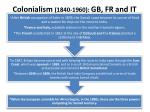 colonialism 1840 1960 gb fr and it