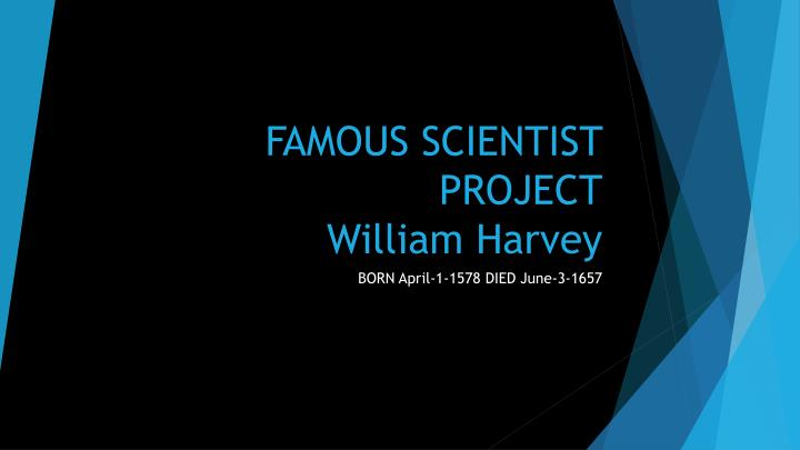 famous scientist project william harvey n.