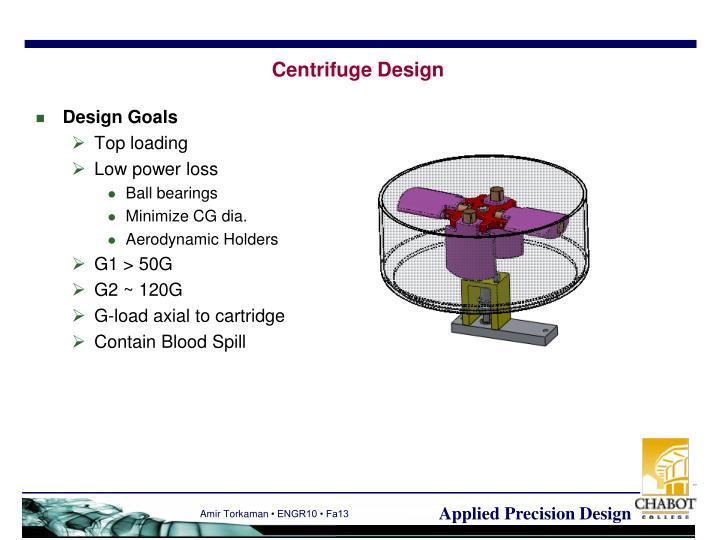 Centrifuge Design
