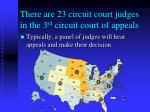there are 23 circuit court judges in the 3 rd circuit court of appeals