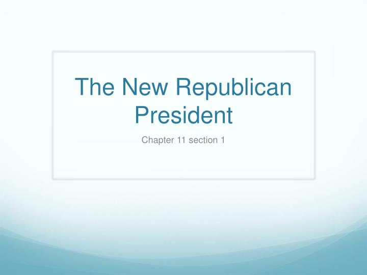 the new republican president n.