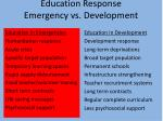 education response emergency vs development
