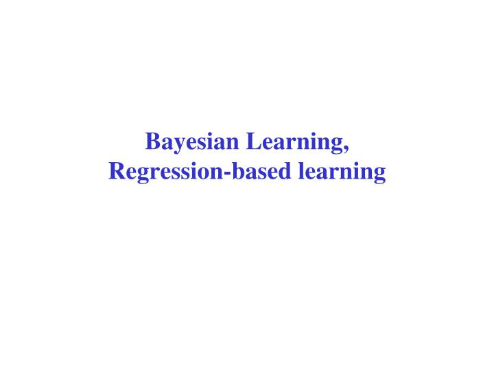 bayesian learning regression based learning n.