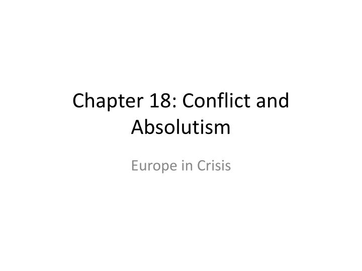 chapter 18 conflict and absolutism n.