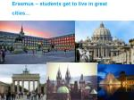 erasmus students get to live in great cities