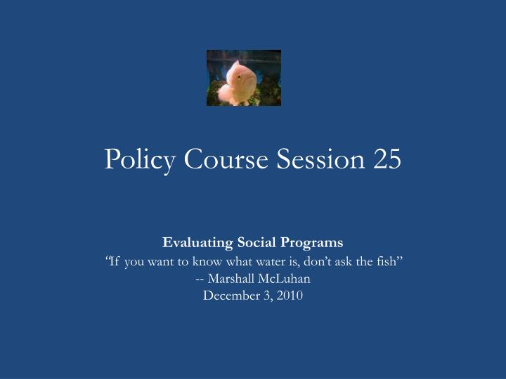 policy course session 25 n.
