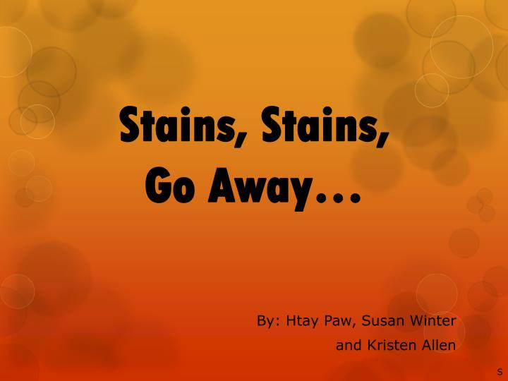 stains stains go away n.