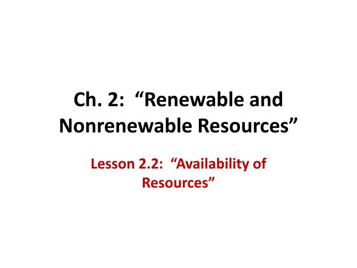 ch 2 renewable and nonrenewable resources n.