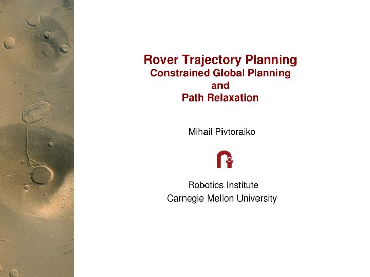 rover trajectory planning constrained global planning and path relaxation n.