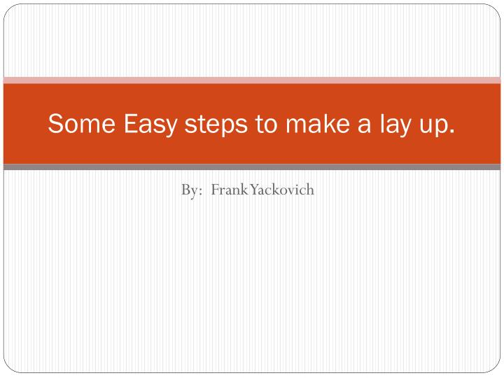 some easy steps to make a lay up n.