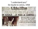 i understand you de gaulle to colons 1958