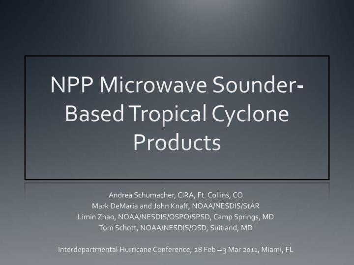 npp microwave sounder based tropical cyclone products n.