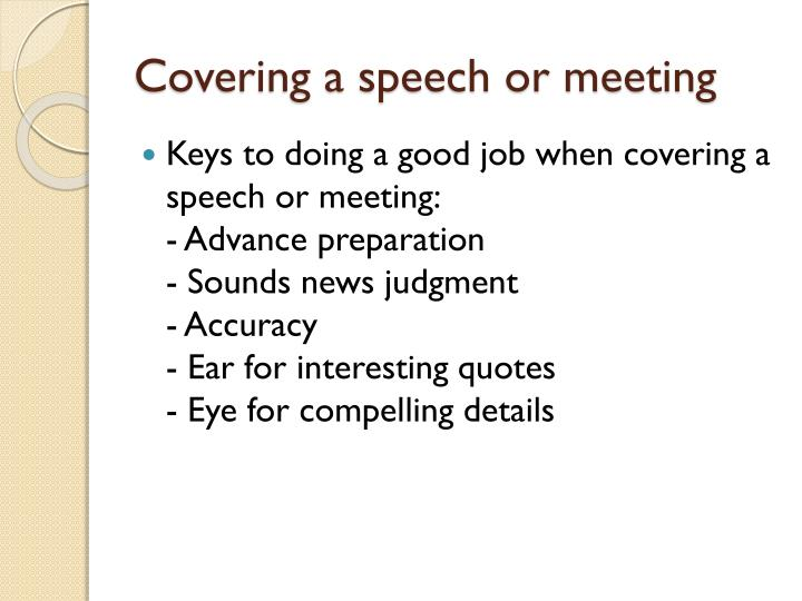 Covering a speech or meeting