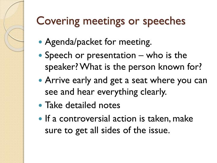 Covering meetings or speeches