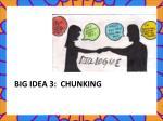big idea 3 chunking