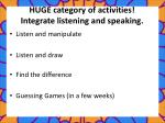 huge category of activities integrate listening and speaking